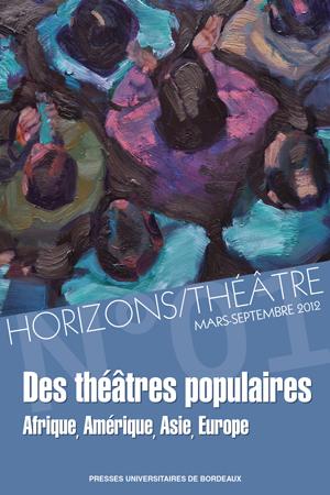 Des théâtres populaires. Afrique, Amérique, Asie, Europe  dans analyse de livre 1157