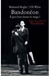 Bandonéon À quoi bon danser le tango? dans analyse de livre bandoneon-a-quoi-bon-danser-le-tango-de-raimund-hoghe-livre