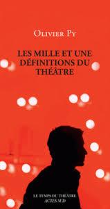 Les mille et une définitions du théâtre, Olivier Py dans analyse de livre images