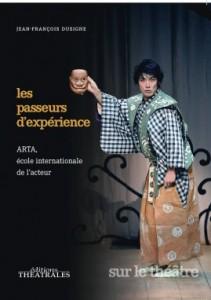 Les passeurs d'expérience, ARTA école internationale de l'acteur, de Jean-François Dusigne dans analyse de livre passeurs_couv-211x300
