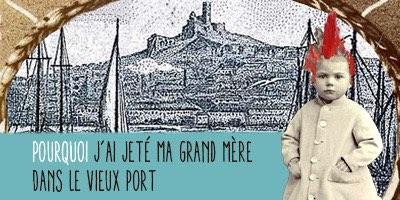 pourquoi-jai-jete-ma-grand-mere-dans-le-vieux-port-de-serge-valletti-par-etienne-pommeret